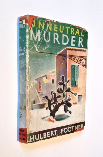 Unneutral Murder by Hulbert Footner First Edition Collins Crime Club 1945